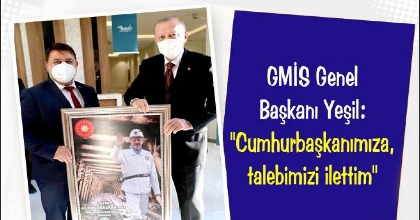GMİS Genel Başkanı, Erdoğan'dan işci alınmasını talep etti